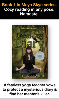 Down Dog Diary - a Maya Skye mystery. Cozy reading in any pose. Namaste. A fearless yoga teacher vows to protext a mysterious diary and find her mentor's killer.